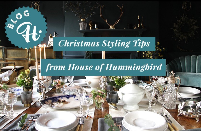 Christmas Styling Tips from House of Hummingbird at The Hoarde