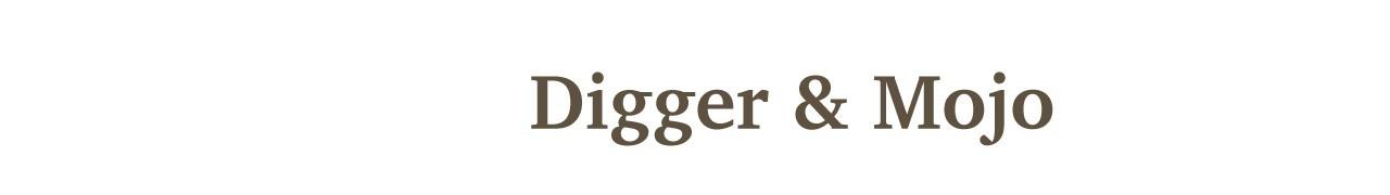 DIGGER & MOJO
